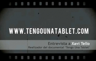"Xavi Tello, documental ""Tengo una tablet"""